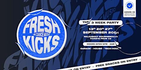 FRESH KICKS / BOURNEMOUTH FRESHERS 2021 / THE 3 WEEK PARTY tickets