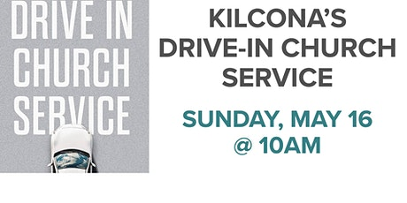 Drive-In  Worship Service at Kilcona! tickets