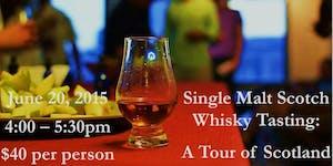 Single Malt Scotch Whisky Tasting: A Tour of Scotland
