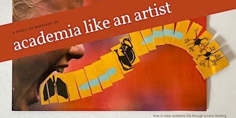 Online Workshop: academia like an artist tickets