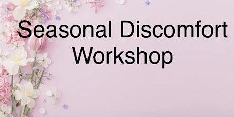 Seasonal Discomfort Workshop tickets