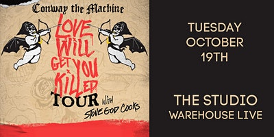 CONWAY THE MACHINE – LOVE WILL GET YOU KILLED TOUR