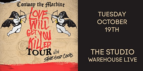 CONWAY THE MACHINE - LOVE WILL GET YOU KILLED TOUR tickets