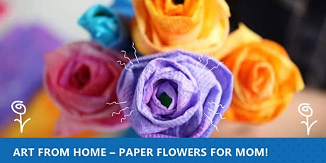 Art From Home - Flowers for Mom tickets