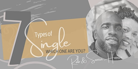 7 TYPES OF SINGLE - WHICH ONE ARE YOU? tickets