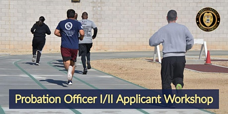 Probation Officer I/II Applicant Workshop - May 08, 2021 tickets