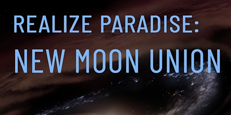Realize Paradise: New Moon Union ~ Tamuz tickets
