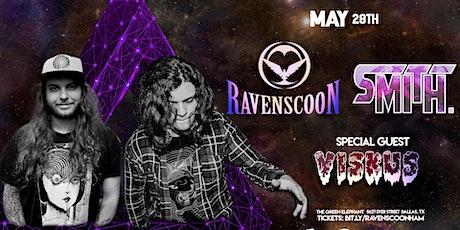 Ravenscoon + SMITH. + Viskus 5/28 - Dallas, TX tickets