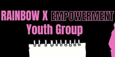 Rainbow X Empowerment Youth Group tickets