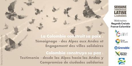 La Colombie construit sa paix : Témoignage  et Engagement entradas