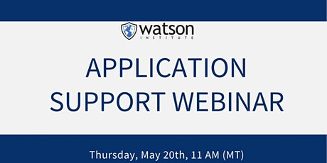 Watson Institute Application Support Webinar tickets