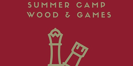 Summer Camp: Wood & Games! tickets
