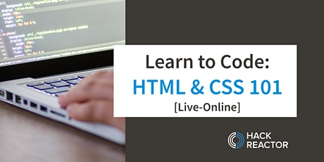 Learn To Code: HTML & CSS 101 [Live-Online] tickets