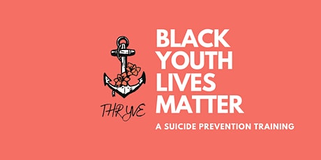 Suicide Prevention - Black Youth Lives Matter Too tickets