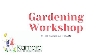 Making Gardens Workshop - With Sandra Frain tickets