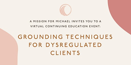 Grounding Techniques for Dysregulated Clients tickets
