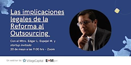 Las implicaciones legales de la Reforma al Outsourcing - México boletos