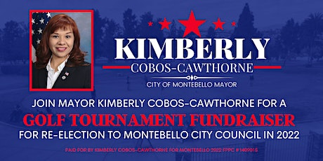 Montebello Mayor Cobos-Cawthorne's Golf Tournament Re-Election Fundraiser tickets