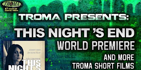 Troma presents: THIS NIGHT'S END tickets