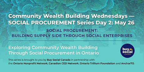 Community Wealth Building Wednesdays — Social Procurement Series Day 2 tickets