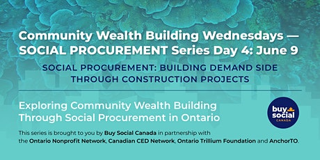 Community Wealth Building Wednesdays — Social Procurement Series Day 4 tickets