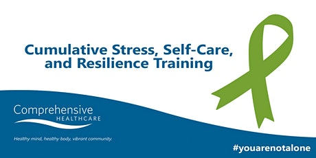 Cumulative Stress, Self-care and Resilience Training tickets