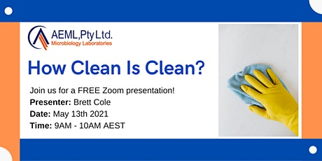 AEML Pty Ltd Presents: How Clean Is Clean? - An Australian Perspective tickets
