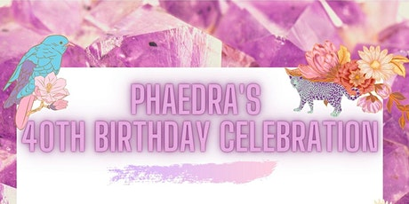 Phaedra's 40th  Birthday Celebration tickets