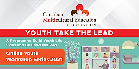 YOUTH TAKE THE LEAD: Online Youth Workshop Series 2021 June 6 tickets