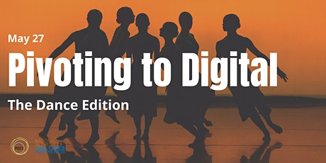 Pivoting to Digital: The Dance Edition Tickets