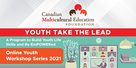 YOUTH TAKE THE LEAD: Online Youth Workshop Series 2021 June 20 tickets