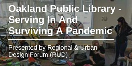 Oakland Public Library – Serving In And Surviving A Pandemic tickets