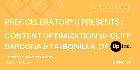 Preccelerator® U Presents: Content Optimization w/ Cliff & Tai of UpInc. tickets
