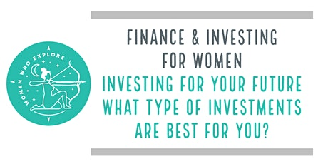 Finance & Investing for Women - Investing For Your Future tickets