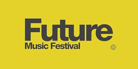 FUTURE FESTIVAL 2021 PRESENTED BY: FOREVERWORLD FM TV tickets