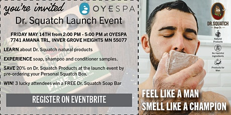 Dr. Squatch Launch Event at OYESPA tickets