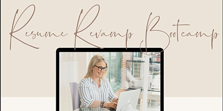 Resume Revamp Bootcamp - Free! Online! Q&A! tickets