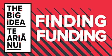 Finding Funding brought to you by The Big Idea tickets