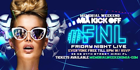 FRIDAY NIGHT LIVE MIAMI MEMORIAL WEEKEND tickets