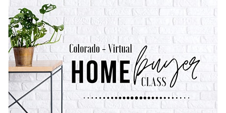 Virtual CO Home Buyers Class - ColoradoFirst-Time HomeOwner tickets