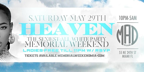 HEAVEN ALL WHITE PARTY (MEMORIAL WEEKEND MIAMI) tickets