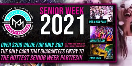 Senior Week 2021 Myrtlemaniac Card Myrtle Beach SC Week 1 May 29-June 4 tickets