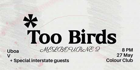 Too Birds – 'Melbourne 2' New City Launch Party tickets