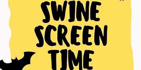 Swine Screen Time tickets