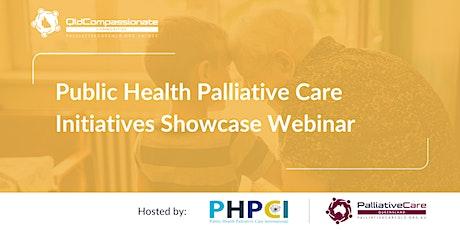 Public Health Palliative Care Initiatives Showcase Webinar tickets