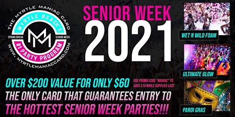 Senior Week 2021 Myrtlemaniac Card- Myrtle Beach SC Week 5 June 26- July 2 tickets