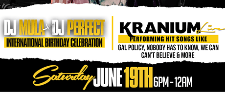 KRANIUM LIVE ! DJ Mula X DJ Perfect International birthday celebration tickets