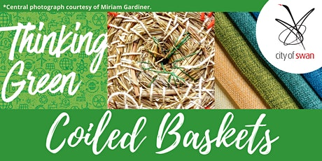 Thinking Green: Coiled Baskets (Ellenbrook) tickets