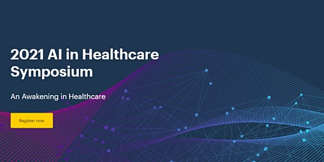 Artificial Intelligence in Healthcare Symposium 2021 Tickets