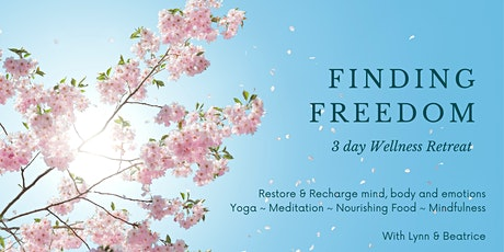 Finding Freedom within `- 3 Day Wellness Retreat tickets